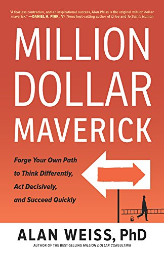 Million Dollar Maverick: Forge Your Own Path to Think Differently, Act Decisively, and Succeed Quickly Cover