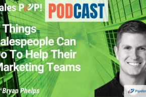 🎧  5 Things Salespeople Can Do To Help Their Marketing Teams