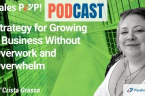 🎧  Strategy for Growing a Business without Overwork and Overwhelm