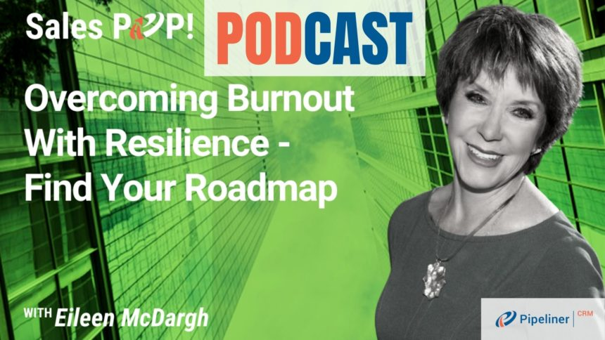 🎧  Overcoming Burnout With Resilience – Find Your Roadmap