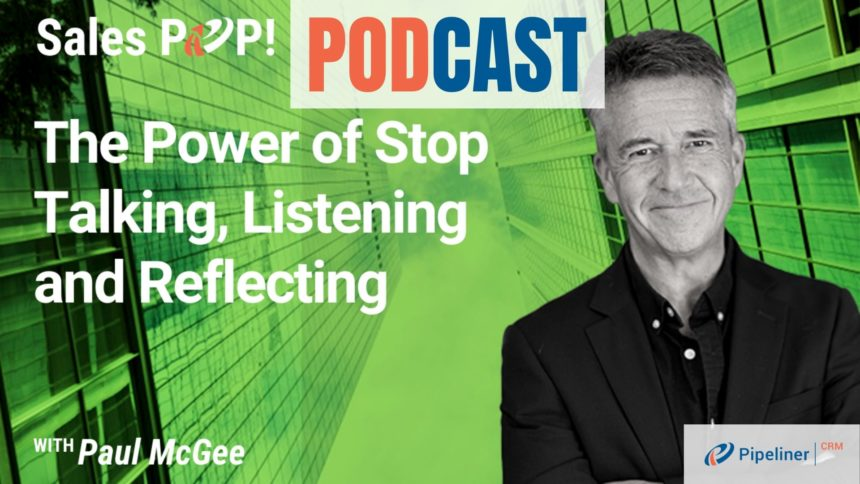 🎧  The Power of Stop Talking, Listening and Reflecting