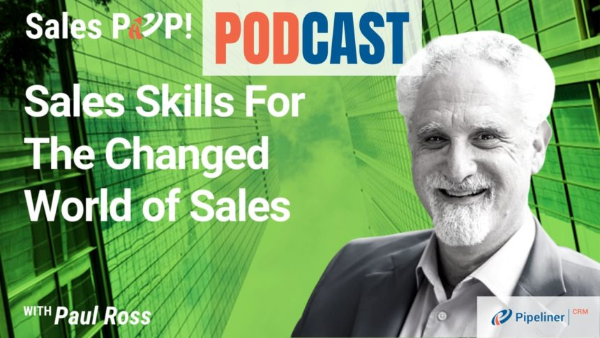 🎧 Sales Skills For the Changed World of Sales