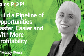 Build a Pipeline of Opportunities Faster, Easier and With More Profitability (video)