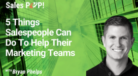 5 Things Salespeople Can Do To Help Their Marketing Teams (video)