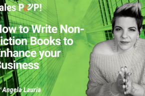How to Write Non-Fiction Books to Enhance your Business (video)