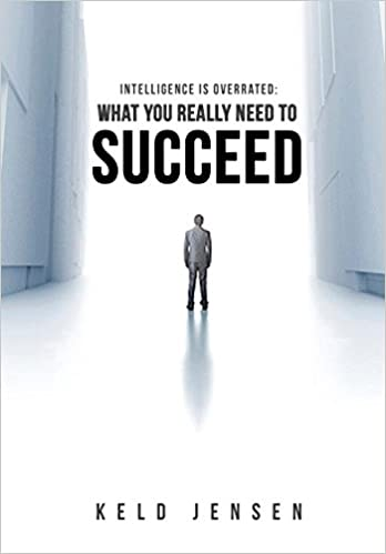 Intelligence is Overrated: What You Really Need to Succeed Cover