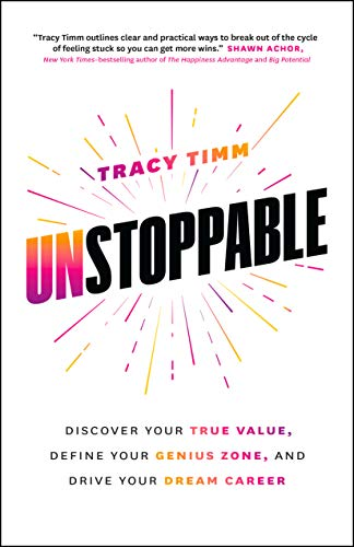 Unstoppable: Discover Your True Value, Define Your Genius Zone, and Drive Your Dream Career Cover