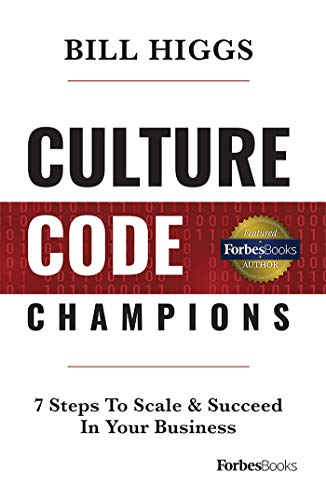 Culture Code Champions: 7 Steps To Scale & Succeed In Your Business Cover
