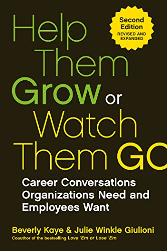 Help Them Grow or Watch Them Go: Career Conversations Organizations Need and Employees Want Cover