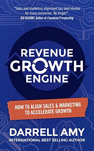 Revenue Growth Engine: How To Align Sales & Marketing To Accelerate Growth Cover