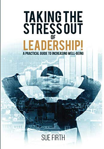 Taking the Stress Out of Leadership! Cover