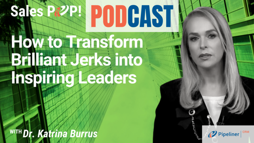 🎧   How to Transform Brilliant Jerks into Inspiring Leaders