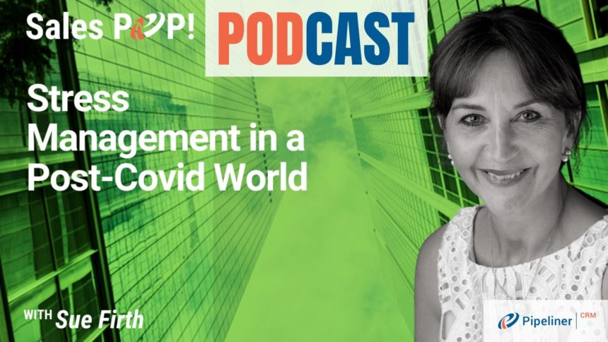 🎧  Stress Management in a Post-Covid World