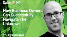 How Business Owners Can Successfully Navigate The Unknown (video)