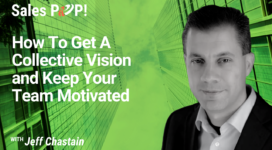How To Get A Collective Vision and Keep Your Team Motivated (video)
