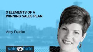 #Saleschats 3 elements to a Winning Sales Plan