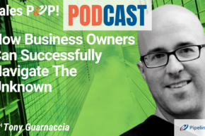 🎧  How Business Owners Can Successfully Navigate The Unknown