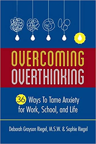 Overcoming Overthinking: 36 Ways to Tame Anxiety for Work, School, and Life Cover