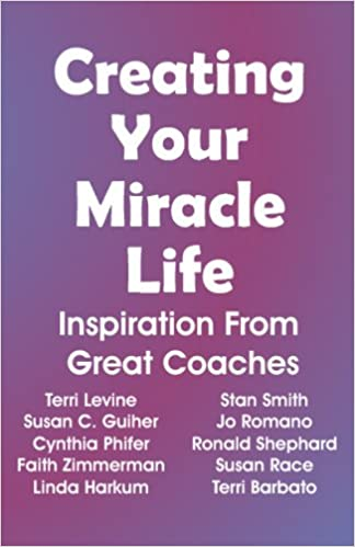 Creating Your Miracle Life: Inspiration From Great Coaches Cover