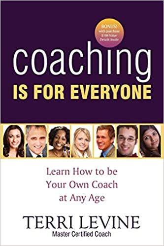 Coaching Is for Everyone: Learn How to Be Your Own Coach at Any Age Cover