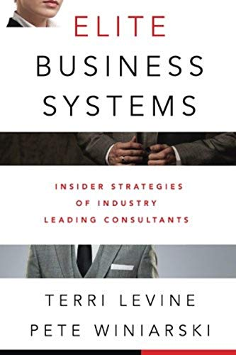 Elite Business Systems: Insider Strategies of Industry Leading Consultants Cover