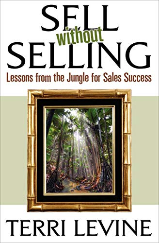Sell Without Selling: Lessons from the Jungle for Sales Success Cover
