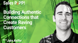 Building Authentic Connections that Create Raving Customers (video)