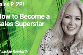 How to Become a Sales Superstar (video)