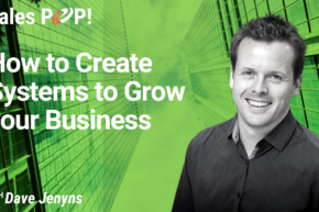 How to Create Systems to Grow your Business (video)