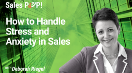 How to Handle Stress and Anxiety in Sales (video)