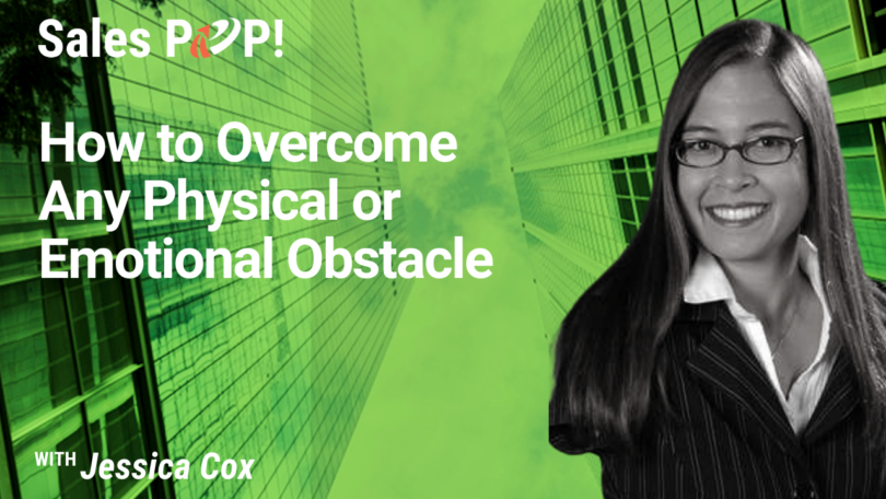 How to Overcome Any Physical or Emotional Obstacle (video)
