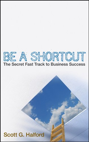 Be A Shortcut: The Secret Fast Track to Business Success Cover