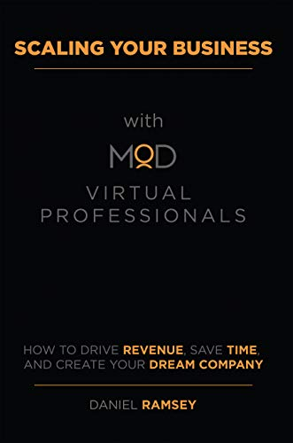 Scaling Your Business with MOD Virtual Professionals: How to Drive Revenue, Save Time, and Create Your Dream Company Cover