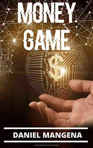 Money Game: A Wealth Manifestation Guide. Level Up Your Mindset Step-By-Step & Create An Abundant Life Cover