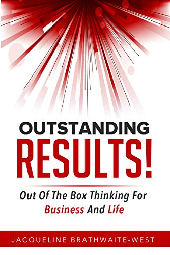 Outstanding RESULTS!: Out Of The Box Thinking For Business and Life Cover