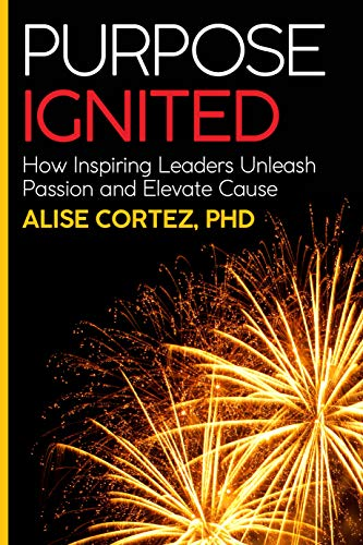Purpose Ignited: How inspiring leaders unleash passion and elevate cause Cover