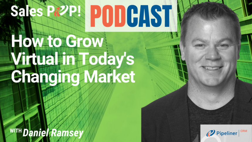 🎧  How to Grow Virtual in Today's Changing Market