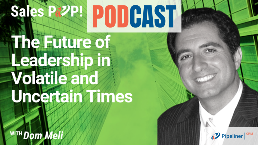 🎧  The Future of Leadership in Volatile and Uncertain Times
