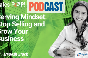 🎧  Serving Mindset: Stop Selling and Grow Your Business