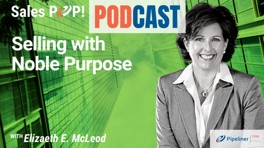 🎧  Selling with Noble Purpose