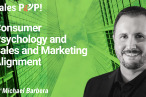 Consumer Psychology and Sales and Marketing Alignment (video)