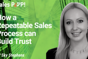 How a Repeatable Sales Process can Build Trust (video)