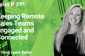 Keeping Remote Sales Teams Engaged and Connected (video)