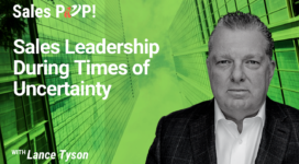 Sales Leadership During Times of Uncertainty (video)
