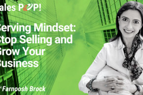 Serving Mindset: Stop Selling and Grow Your Business