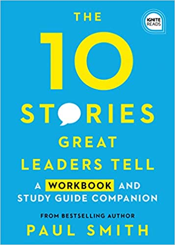 10 Stories Great Leaders Tell: A Workbook and Study Guide Companion (Ignite Reads) Cover