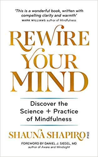 Rewire Your Mind: Discover the science and practice of mindfulness Cover