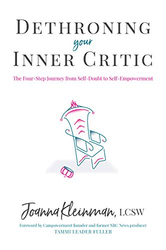 Dethroning Your Inner Critic: The Four-Step Journey from Self-Doubt to Self-Empowerment Cover