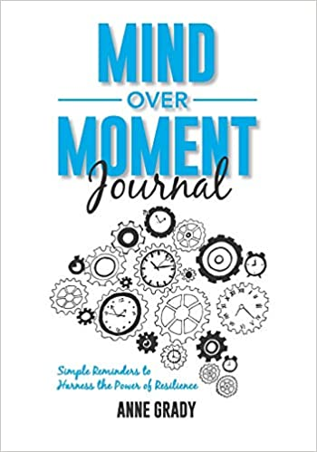 Mind Over Moment Journal: Simple Reminders to Harness the Power of Resilience Cover
