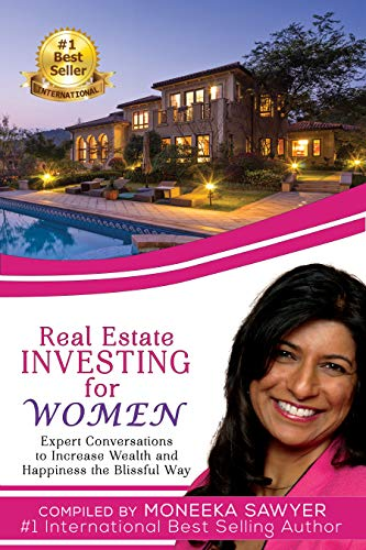 Real Estate Investing for Women: Expert Conversations to Increase Wealth and Happiness the Blissful Way Cover